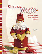 Christmas magic : decorative ideas for winter & Yuletide patchwork