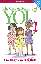 The care & keeping of you : the body book for younger girls
