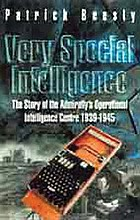 Very special intelligence : the story of the Admiralty's Operational Intelligence Centre, 1939-1945
