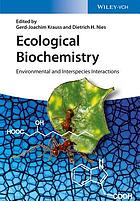 Ecological biochemistry : environmental and interspecies interactions