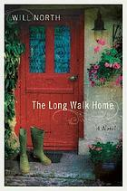 The long walk home : a novel