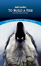 To build a fire : and other favorite stories