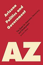 Arizona politics & government : the quest for autonomy, democracy, and development