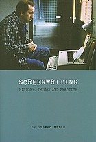 Screenwriting : history, theory and practice