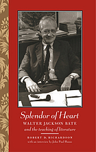 Splendor of heart : Walter Jackson Bate and the teaching of literature