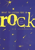 What to listen for in rock : a stylistic analysis