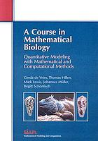 A course in mathematical biology : quantitative modeling with mathematical and computational methods