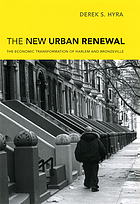 The new urban renewal : the economic transformation of Harlem and Bronzeville