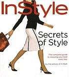 Secrets of style : the complete guide to dressing your best every day