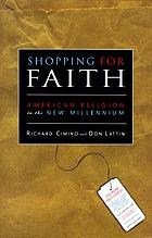 Shopping for faith : American religion in the new millennium