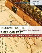 Discovering the American past. Volume 1