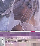 Digital wedding photography : a step-by-step guide to creating perfect photos