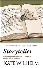 Storyteller : writing lessons and more from 27 years of the Clarion Writers' Workshop