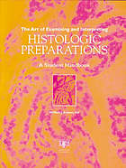 The art of examining and interpreting histological preparations : a student handbook