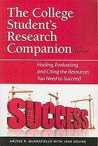 The college student's research companion : finding, evaluating, and citing the resources you need to succeed