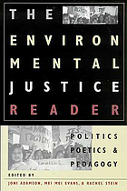 The environmental justice reader : politics, poetics, & pedagogy