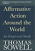 Affirmative action around the world : an empirical... by  Thomas Sowell