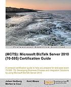 (MCTS) : Microsoft BizTalk Server 2010 (70-595) Certification Guide.