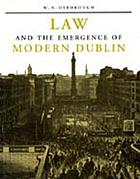 Law and the emergence of modern Dublin : a litigation topography for a capital city