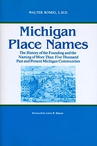 Michigan place names : the history of the founding and the naming of more than five thousand past and present Michigan communities