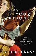 The four seasons : a novel of Vivaldi's Venice