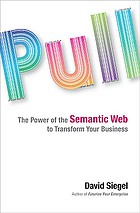 Pull : the power of the Semantic Web to transform your business