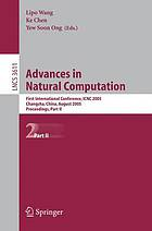 Advances in natural computation : first international conference, ICNC 2005, Changsha, China, August 27-29, 2005 : proceedings