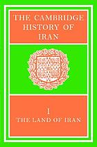 The Cambridge history of Iran / 1 The land of Iran.