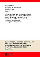 Variation in language and language use : linguistic, socio-cultural and cognitive perspectives