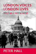 London voices, London lives : tales from a working capital