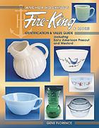 Anchor Hocking's Fire-King & more : identification & value guide, including Early American Prescut and Wexford