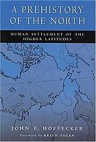 A prehistory of the north : human settlement of the higher latitudes