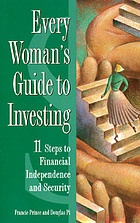 Every woman's guide to investing : 11 steps to financial independence and security
