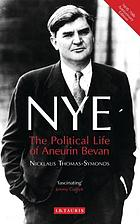 Nye : the political life of Aneurin Bevan