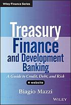 Treasury finance and development banking : a guide to credit, debt, and risk