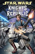 Star Wars, Knights of the Old Republic. Volume seven, Dueling ambitions