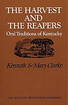The harvest and the reapers : oral traditions of Kentucky