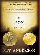 The astonishing life of Octavian Nothing, traitor to the nation. 1 The pox party