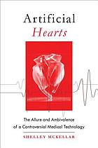 Artificial hearts : the allure and ambivalence of a controversial medical technology