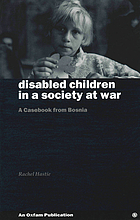 Disabled children in a society at war : a casebook from Bosnia