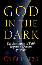 God in the dark : the assurance of faith beyond a shadow of doubt