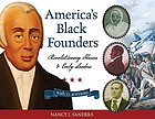 America's Black founders : revolutionary heroes and early leaders : with 21 activities
