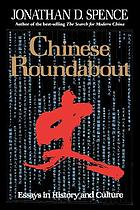 Chinese roundabout : essays in history and culture