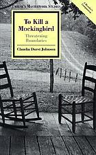 To kill a mockingbird : threatening boundaries