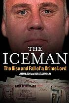 The Iceman : the rise and fall of a crime lord