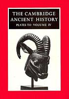 The Cambridge ancient history : plates to volumes I and II, [volume III, volume VII, part 1]