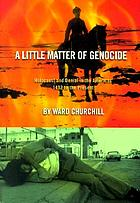 A little matter of genocide : holocaust and denial in the Americas, 1492 to the present