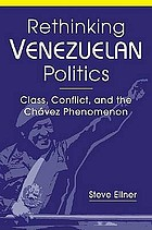 Rethinking Venezuelan politics : class, conflict, and the Chávez phenomenon
