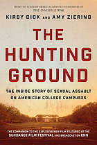 The hunting ground : the inside story of sexual assault on American college campuses
