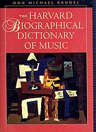 The Harvard biographical dictionary of music